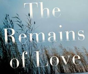 JQ Wingate Nominee: The Remains of Love by Zeruya Shalev
