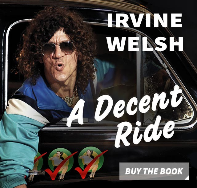 A Decent Ride - Irvine Welsh