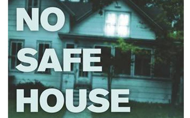 No safe place in No Safe House