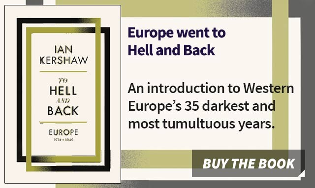 To Hell and Back - A history of Europe from 1914 to 1949 by Ian Kershaw
