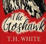 T. S White's The Goshawk