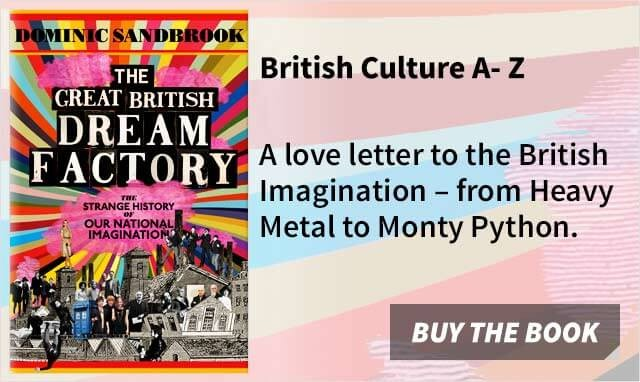 The Great British Dream Factory by Dominic Sanbrook