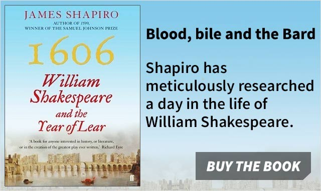 1606: William Shakespeare and the Year of Lear by James Shapiro
