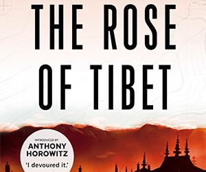 Thriller of The Month: The Rose of Tibet