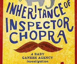 Six reasons why you should read The Unexpected Inheritance of Inspector Chopra