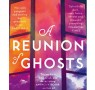 Judith Claire Mitchell introduces A Reunion of Ghosts