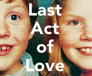 Non-fiction Book of the Month: The Last Act of Love
