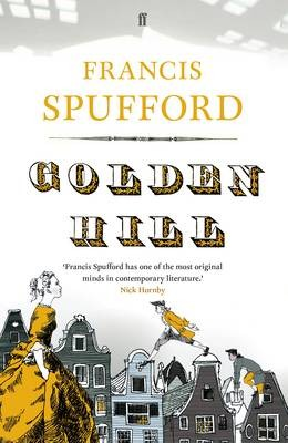 The Golden Hill by Francis Spufford