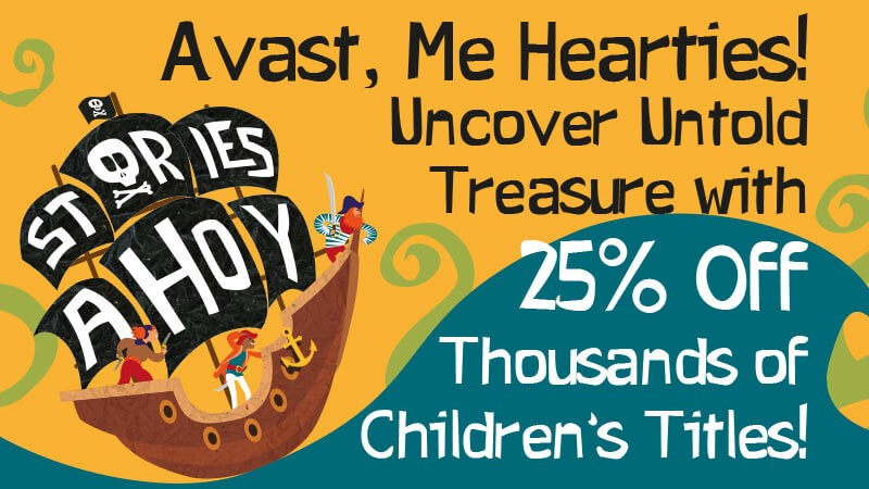 Avast, Me Hearties! Uncover Untold Treasure with 25% off Thousands of Children's Titles