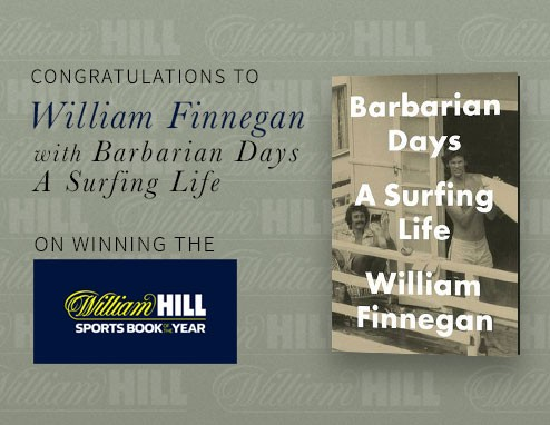 Congratulations to William Finnegan with Barbarian Days: A Surfing Life on Winning the William Hill Sports Book of the Year Award
